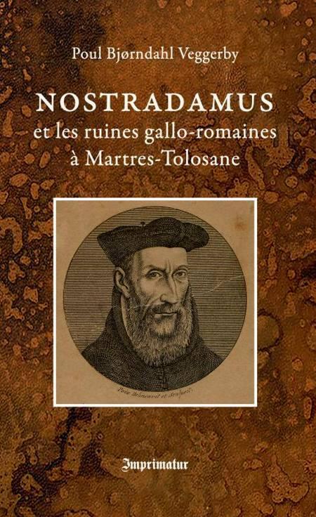 Nostradamus et les ruines gallo-romaines a Martres-Tolosane af Poul Bjørndahl Veggerby