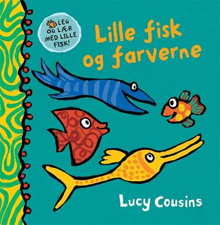 Lille fisk og farverne af Lucy Cousins