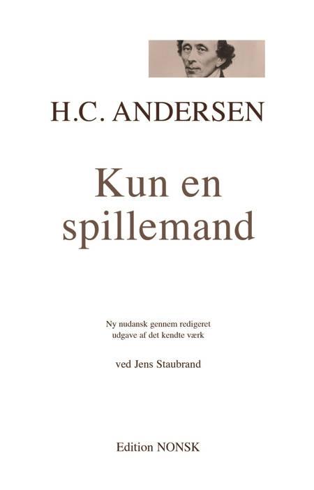 HC Andersen Kun en spillemand, ved Jens Staubrand af H.C. Andersen og Jens Staubrand