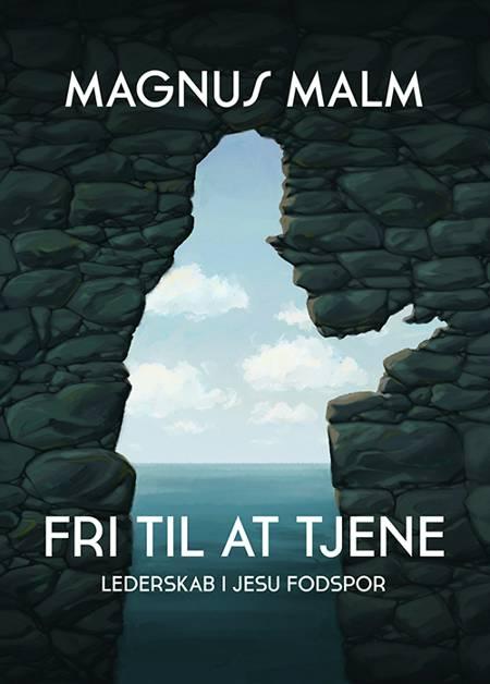 Fri til at tjene af Magnus Malm