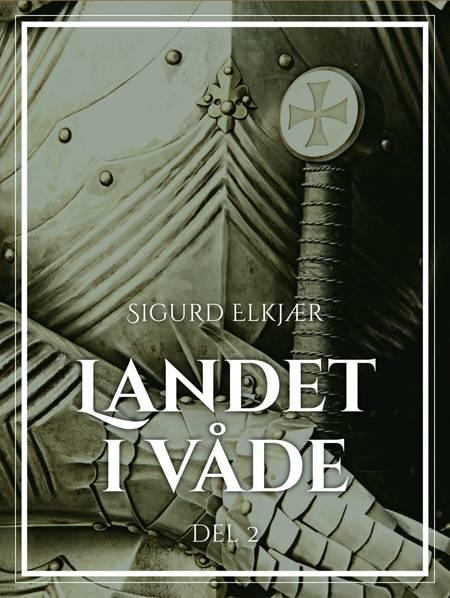 Landet i våde, Bind 2 af Sigurd Elkjær