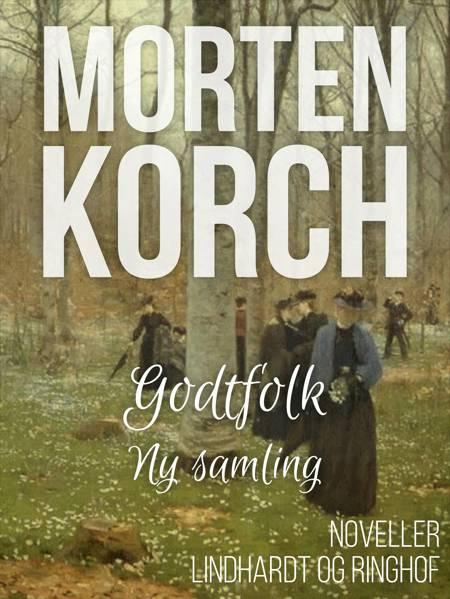 Godtfolk (ny samling, 1924) af Morten Korch