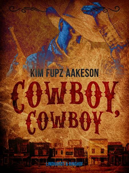 Cowboy, cowboy af Kim Fupz Aakeson