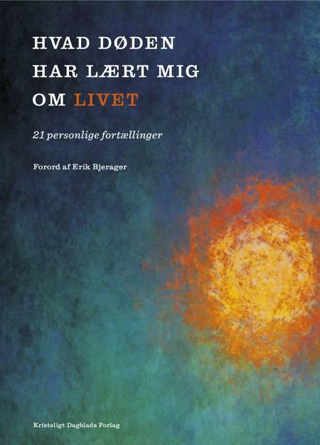 Hvad døden har lært mig om livet af Benjamin Krasnik, Else Marie Nygaard og Nanna Schelde m.fl.