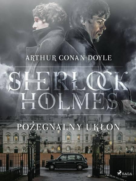 Pożegnalny ukłon af Arthur Conan Doyle