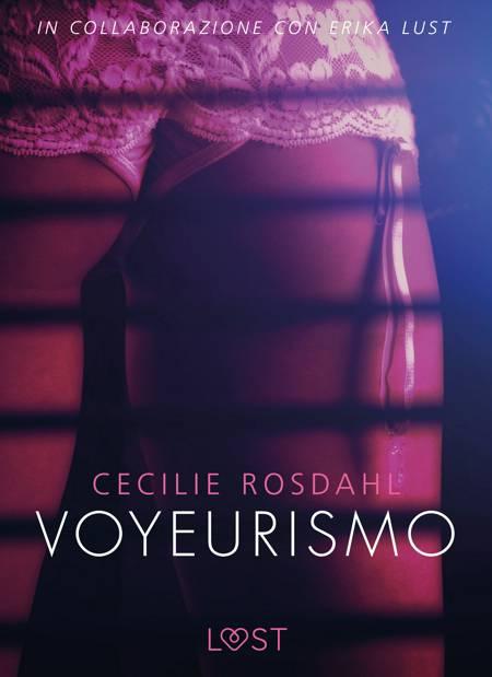 Voyeurismo - Letteratura erotica af Cecilie Rosdahl