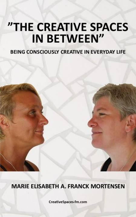 The creative spaces in between af Marie Elisabeth A. Franck Mortensen og Helene Franck Mortensen