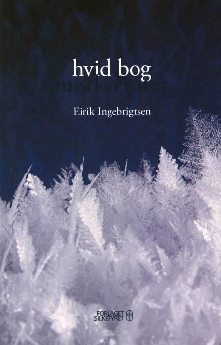 hvid bog mørk vinter af Eirik Ingebrigtsen