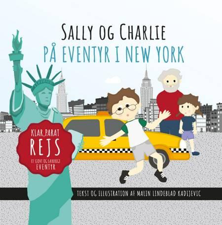 Sally og Charlie på eventyr i New York af Malin Lindeblad Kadijevic