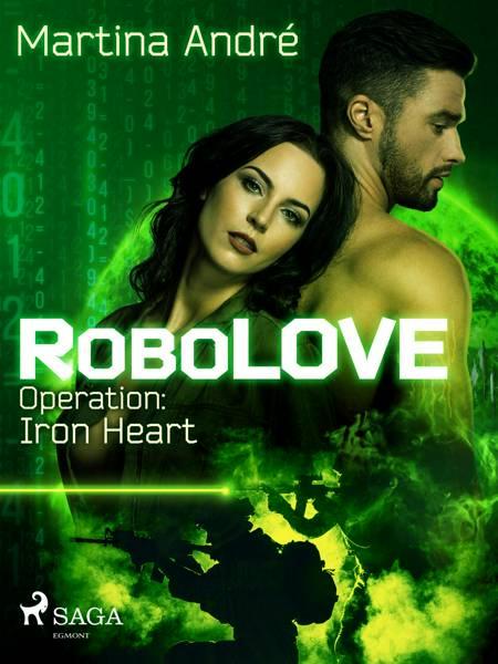 RoboLOVE #1 - Operation: Iron Heart af Martina André