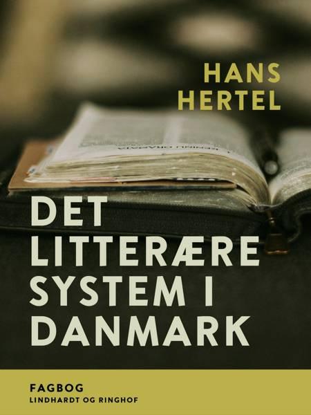 Det litterære system i Danmark af Hans Hertel