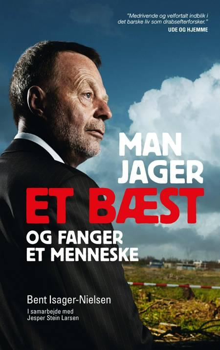 Man jager et bæst og fanger et menneske af Bent Isager-Nielsen og Jesper Stein Larsen