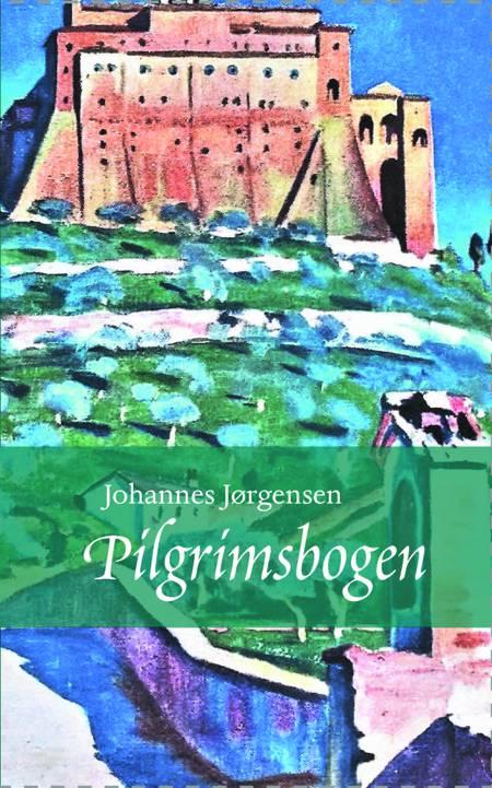 Pilgrimsbogen af Johannes Jørgensen