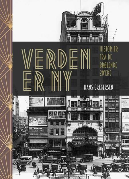 Verden er ny - Historier fra de brølende 20'ere af Hans Gregersen