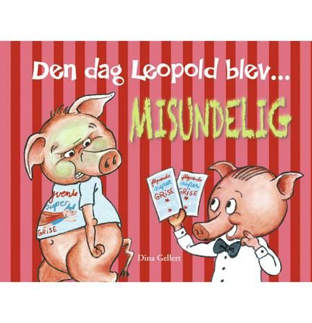 Den dag Leopold blev misundelig af Dina Gellert