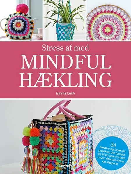 Stress af med mindful hækling af Emma Leith