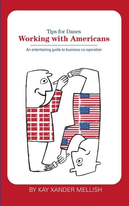 Working With Americans: Tips for Danes af Kay Xander Mellish