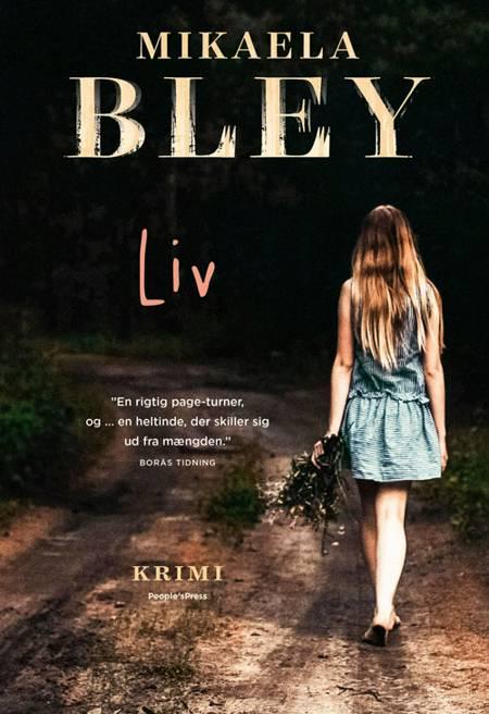 Liv af Mikaela Bley