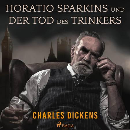 Horatio Sparkins und Der Tod des Trinkers af Charles Dickens