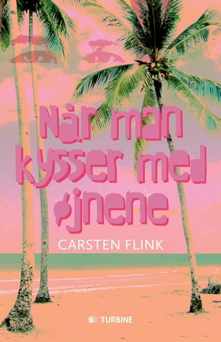 Når man kysser med øjnene af Carsten Flink