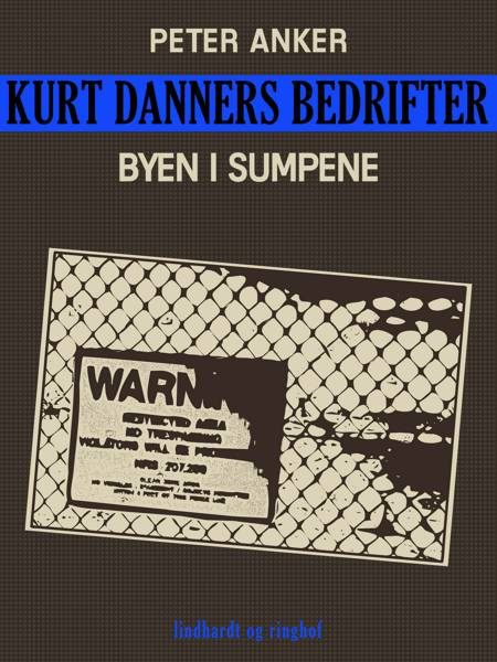 Kurt Danners bedrifter: Byen i sumpene af Peter Anker