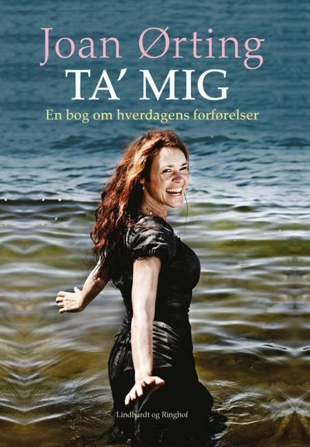 Ta' mig af Joan Ørting
