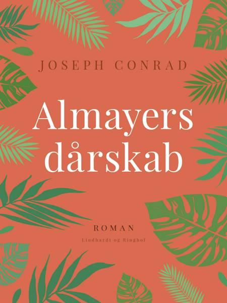 Almayers dårskab af Joseph Conrad