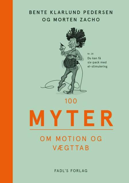 100 myter om motion og vægttab af Morten Zacho og Bente Klarlund Pedersen