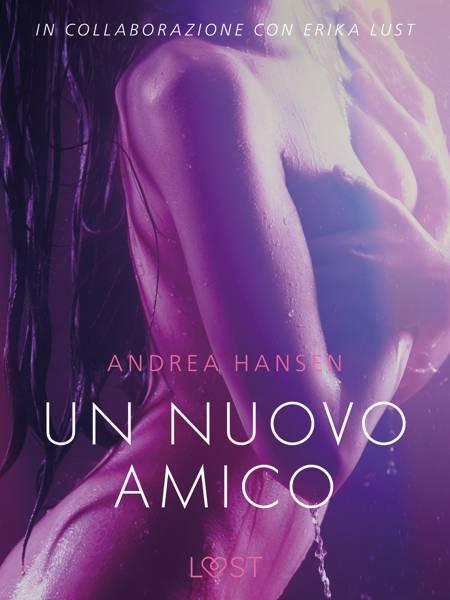 Un nuovo amico - Breve racconto erotico af Andrea Hansen
