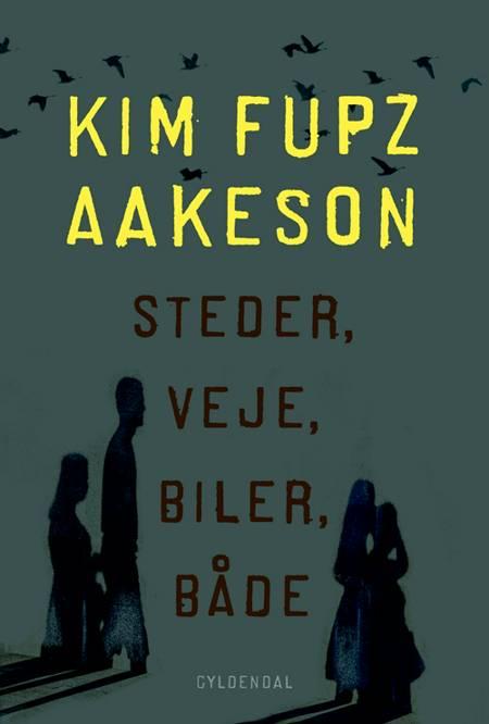 Steder, veje, biler, både af Kim Fupz Aakeson