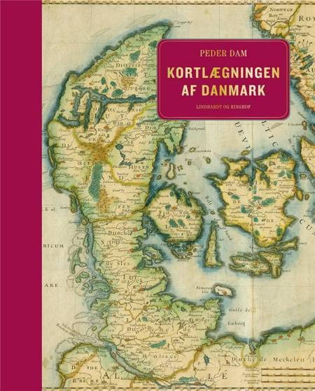 Kortlægningen af Danmark - op til midten af 1800-tallet af Peder Dam