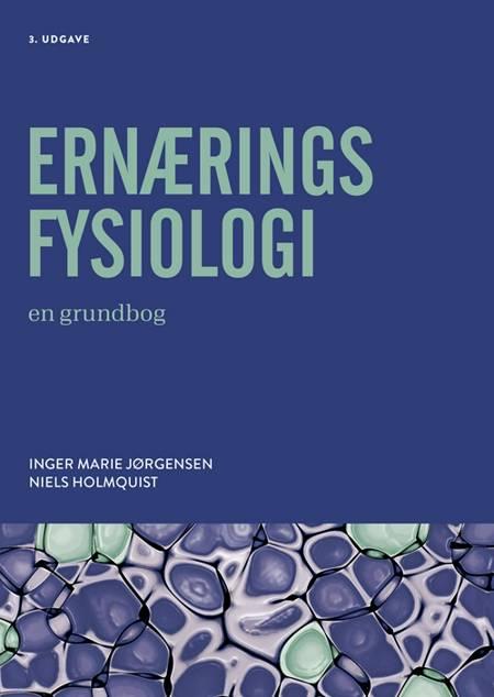 Ernæringsfysiologi af Inger Marie Jørgensen og Niels Holmquist