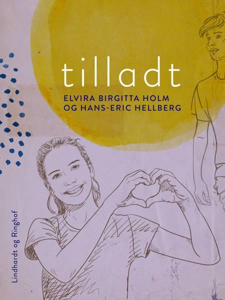 Tilladt af Hans-Eric Hellberg og Elvira Birgitta Holm