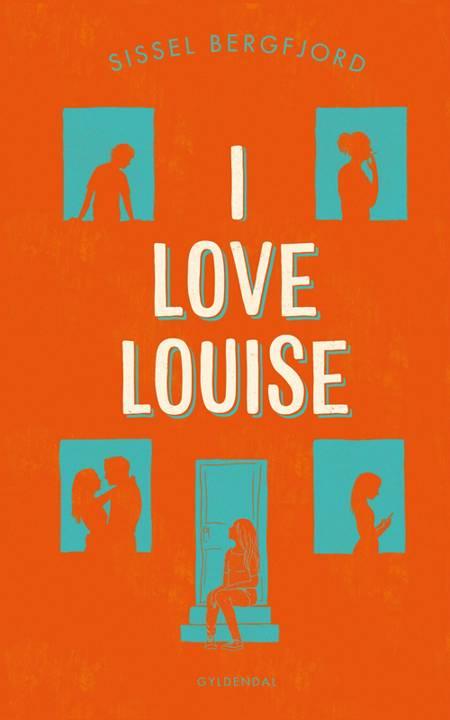 I love Louise af Sissel Bergfjord