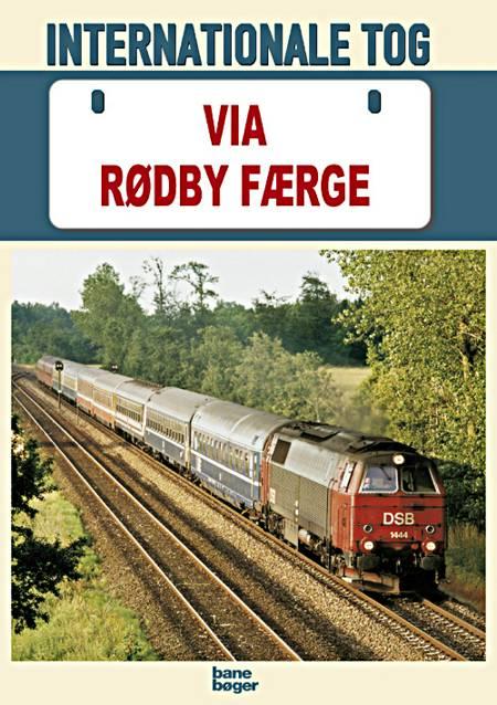 Internationale tog via Rødby Færge af John Poulsen og Jens Bruun-Petersen