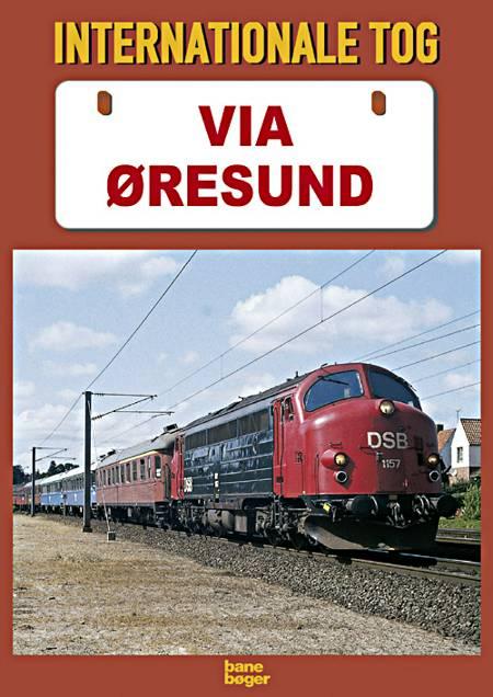 Internationale tog via Øresund af John Poulsen og Jens Bruun-Petersen