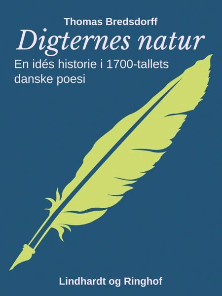 Digternes natur. En idés historie i 1700-tallets danske poesi af Thomas Bredsdorff