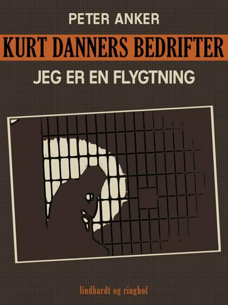 Kurt Danners bedrifter: Jeg er en flygtning af Niels Meyn