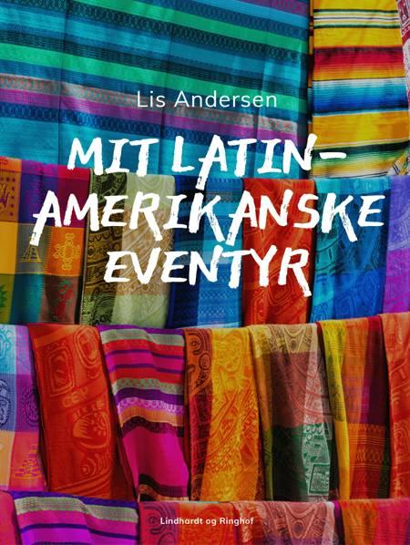 Mit latinamerikanske eventyr af Lis Andersen