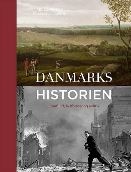 Danmarkshistorien af Palle Roslyng-Jensen og Red: Gunner Lind