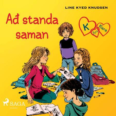 K fyrir Klara 5 - Að standa saman af Line Kyed Knudsen