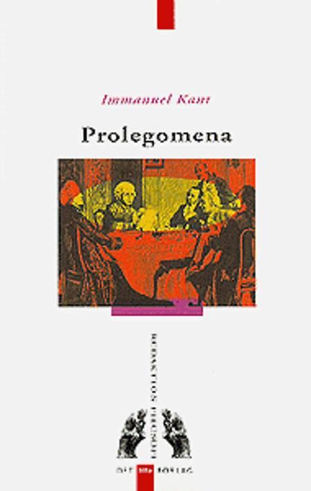 Prolegomena til enhver fremtidig metafysik, der skal kunne fremtræde som videnskab af Immanuel Kant
