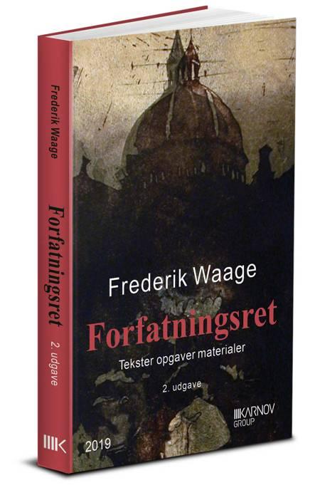 Forfatningsret - tekster, opgaver og materialer af Frederik Waage