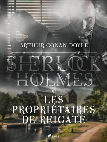 Les Propriétaires de Reigate af Arthur Conan Doyle