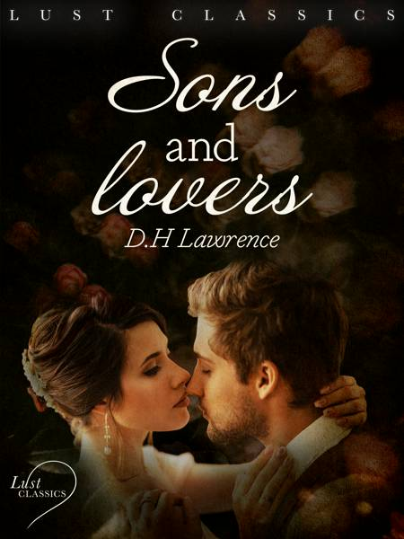 LUST Classics: Sons and Lovers af D.H. Lawrence