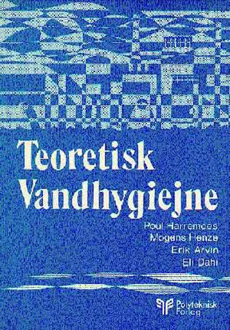 Teoretisk vandhygiejne af Erik ARvin, Mogens Henze og Poul Harremoes m.fl.