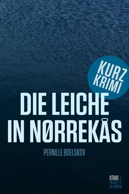 Die Leiche in Nørrekås af Pernille Boelskov