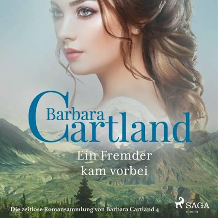 Ein Fremder kam vorbei (Die zeitlose Romansammlung von Barbara Cartland 4) af Barbara Cartland