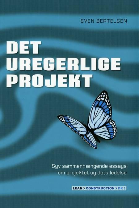 Det uregerlige projekt af Sven Bertelsen