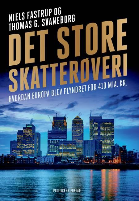 Det store skatterøveri af Thomas G. Svaneborg og Niels Fastrup